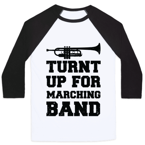 Turnt up for marching band Baseball Tee