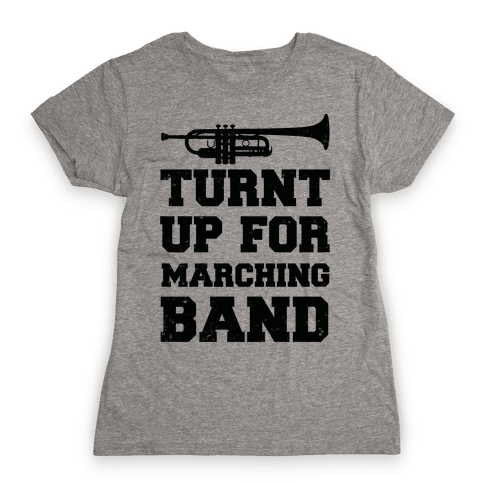 Turnt up for marching band Womens T-Shirt