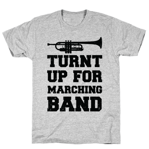 Turnt up for marching band Mens T-Shirt