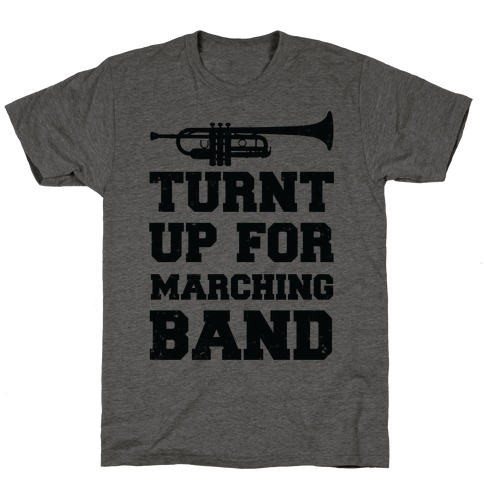 Turnt up for marching band T-Shirt