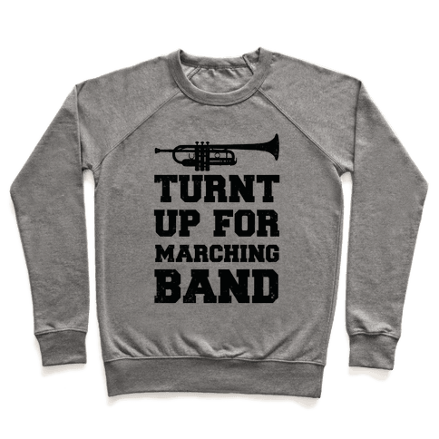 Turnt up for marching band Pullover