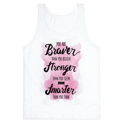 You Are Braver Than You Believe Tank Top