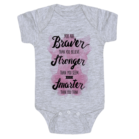 You Are Braver Than You Believe Baby Onesy