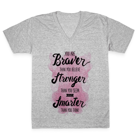 You Are Braver Than You Believe V-Neck Tee Shirt