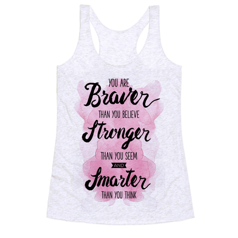 You Are Braver Than You Believe Racerback Tank Top