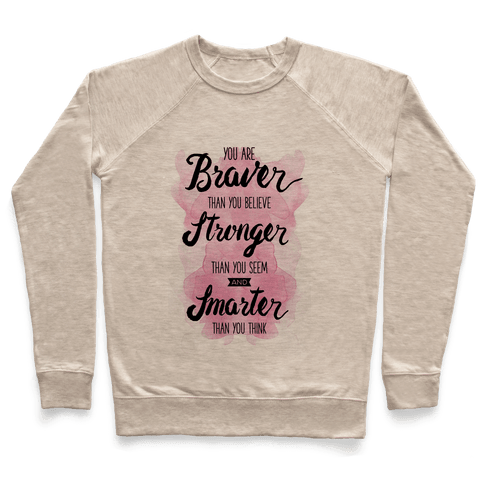 You Are Braver Than You Believe Pullover