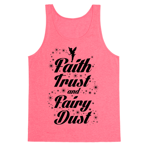 Faith, Trust, And Fairy Dust Tank Top