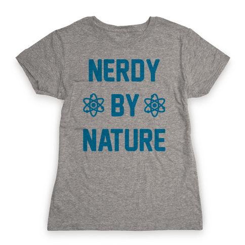 Nerdy By Nature Womens T-Shirt