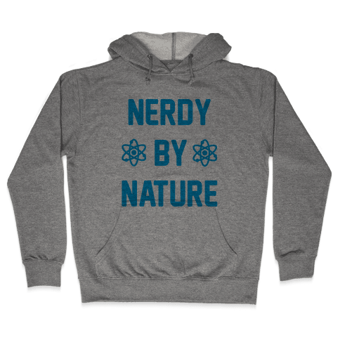 Nerdy By Nature Hooded Sweatshirt