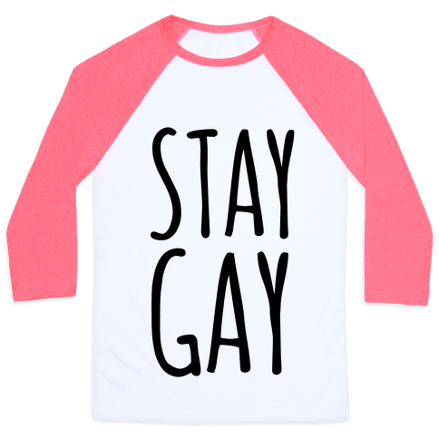 Stay Gay Baseball Tee