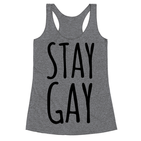 Stay Gay Racerback Tank Top