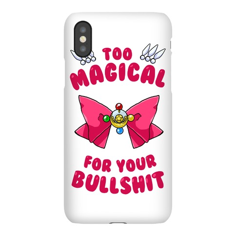 Too Magical For Your Bullshit Phone Case