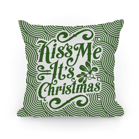 Kiss Me it's Christmas (Green) Pillow