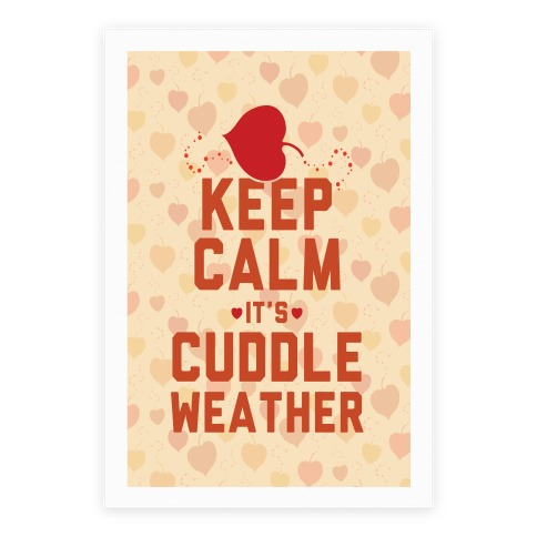 Keep Calm It's Cuddle Weather Poster