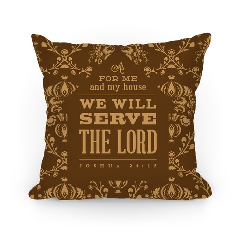 My House Will Serve the Lord - Coffee Pillow