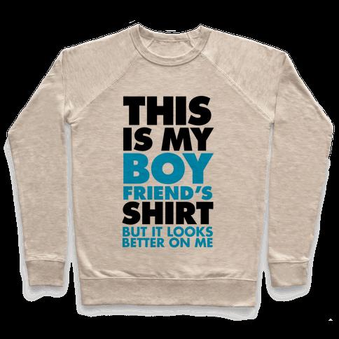 This Is My Boyfriend's Shirt Pullover