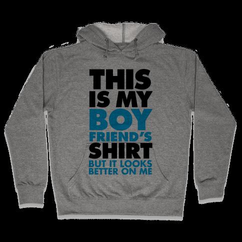 This Is My Boyfriend's Shirt Hooded Sweatshirt