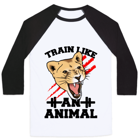 Train Like an Animal (athletic) Baseball Tee
