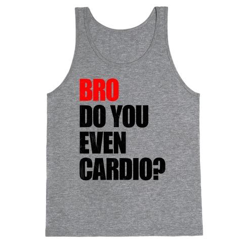 Bro Do You Even Cardio Tank Top