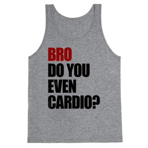 Bro Do You Even Cardio Tank Top