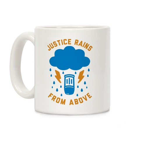 Justice Rains From Above Coffee Mug