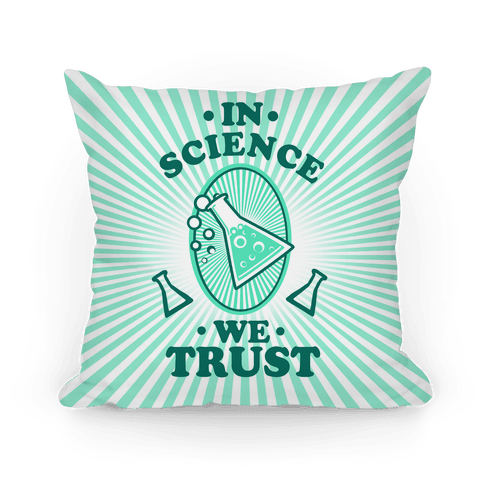 In Science We Trust Pillow
