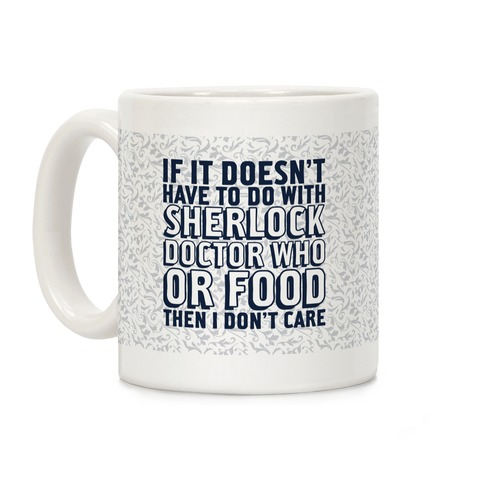 Then I Don't Care Coffee Mug