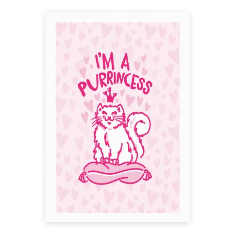 I'm A Purrincess Poster