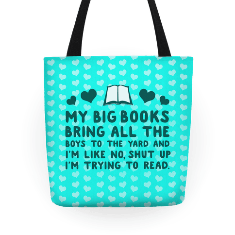 My Big Books Bring All The Boys To The Yard Tote