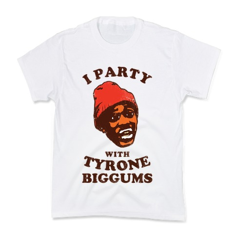 I Party with Tyrone Biggums (vintage) Kids T-Shirt