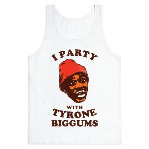 I Party with Tyrone Biggums (vintage) Tank Top