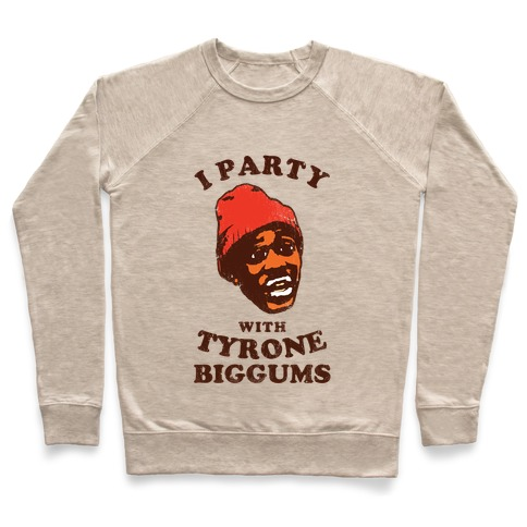 I Party with Tyrone Biggums (vintage) Pullover