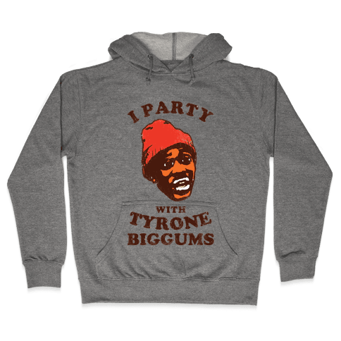 I Party with Tyrone Biggums (vintage) Hooded Sweatshirt