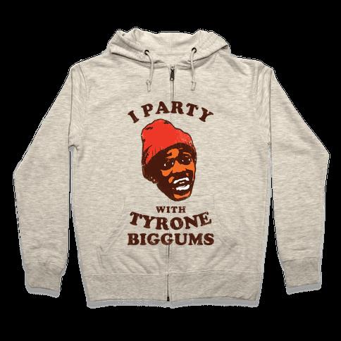 I Party with Tyrone Biggums (vintage) Zip Hoodie