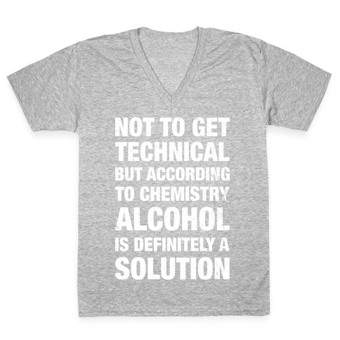 Alcohol Is A Solution V-Neck Tee Shirt