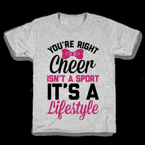 Cheer Isn't A Sport, It's A Lifestyle Kids T-Shirt
