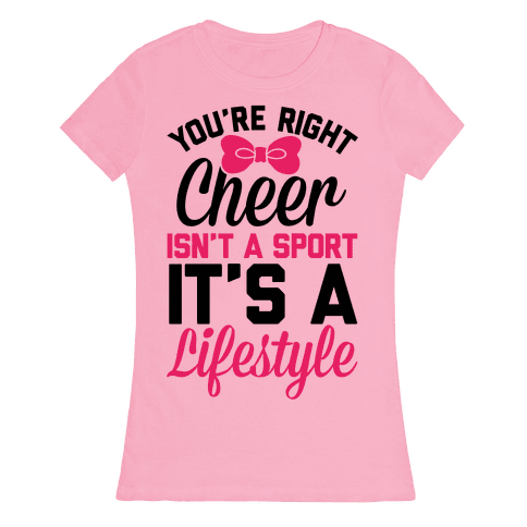 Cheer Isn't A Sport, It's A Lifestyle Womens T-Shirt