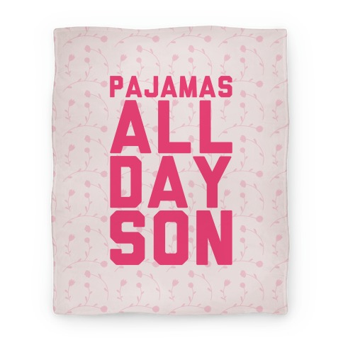Pajamas All Day Son Blanket