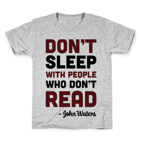 Don't Sleep With People Who Don't Read Kids T-Shirt