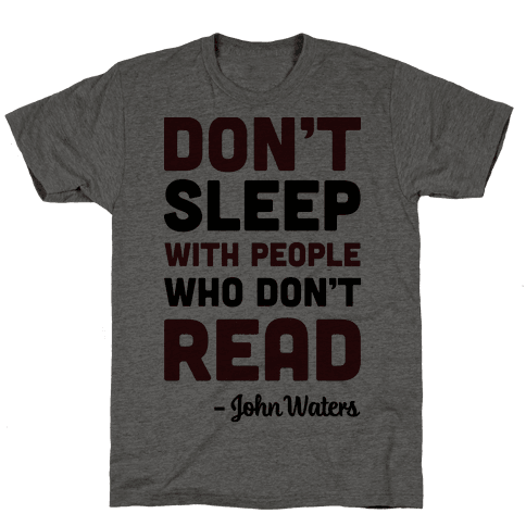 Don't Sleep With People Who Don't Read Mens T-Shirt