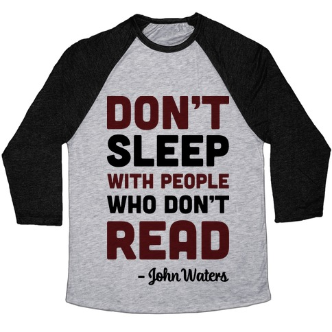 Don't Sleep With People Who Don't Read Baseball Tee