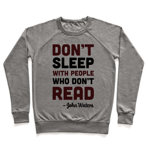 Don't Sleep With People Who Don't Read Pullover