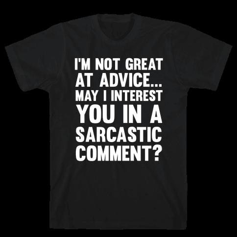 I'm Not Good at Advice Mens T-Shirt