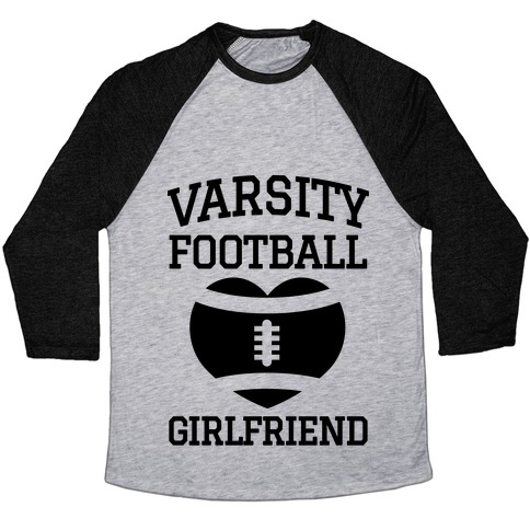Varsity Football Girlfriend  Baseball Tee