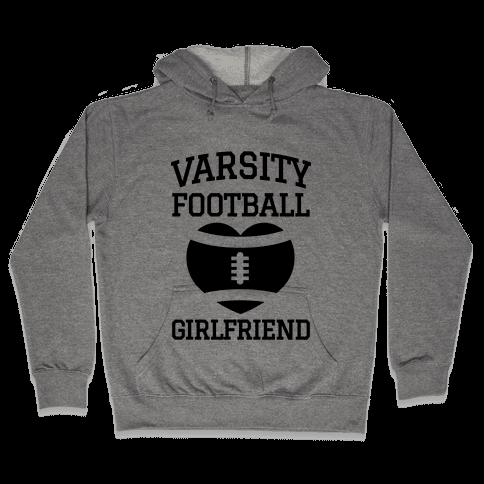 Varsity Football Girlfriend  Hooded Sweatshirt