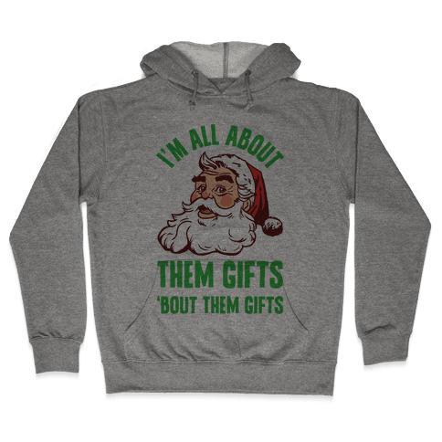 I'm All About Them Gifts Hooded Sweatshirt