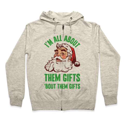 I'm All About Them Gifts Zip Hoodie