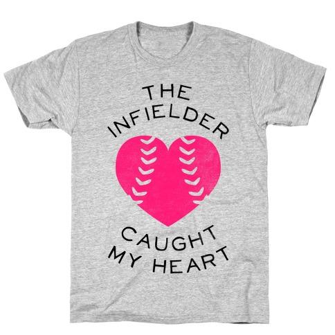 The Infielder Caught My Heart (Baseball Tee) T-Shirt