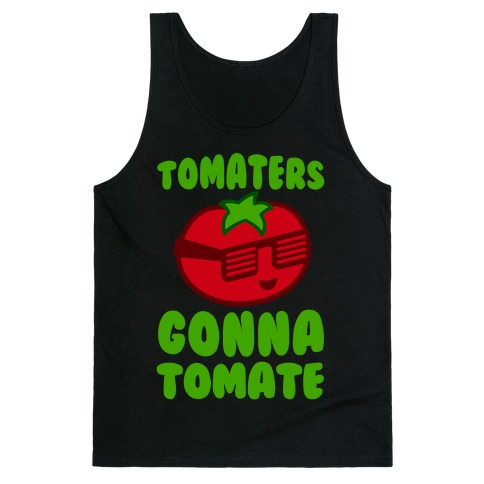 Tomaters Gonna Tomate Tank Top