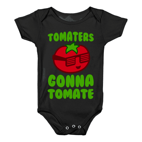 Tomaters Gonna Tomate Baby Onesy